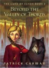 Beyond the Valley of Thorns (The Land of Elyon, Book 2) - Patrick Carman