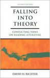 Falling Into Theory: Conflicting Views on Reading Literature - David H. Richter