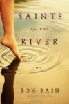 Saints at the River - Ron Rash