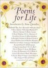 Poems for Life: Famous People Select Their Favorite Poem and Say Why It Inspires Them - Anna Quindlen