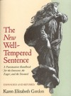 The New Well Tempered Sentence: A Punctuation Handbook for the Innocent, the Eager, and the Doomed - Karen Elizabeth Gordon