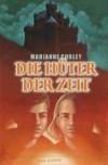 Die Hüter der Zeit - Marianne Curley;Petra Hrabak