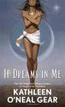It Dreams in Me - Kathleen O'Neal Gear