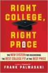 Right College, Right Price: The New System for Discovering the Best College Fit at the Best Price - Frank Palmasani
