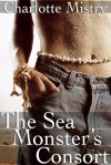 The Sea Monster's Consort - Charlotte Mistry