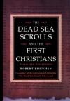 The Dead Sea Scrolls and the First Christians - Robert H. Eisenman