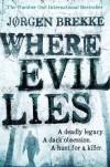 Where Evil Lies - Jørgen Brekke