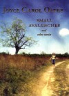 Small Avalanches and Other Stories - Joyce Carol Oates