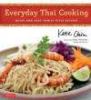 Everyday Thai Cooking: Quick and Easy Family Style Recipes - Katie Chin, Katie Workman, Masano Kawana