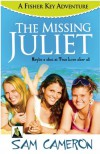 The Missing Juliet: A Fisher Key Adventure - Sam  Cameron