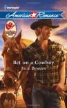 Bet on a Cowboy (Harlequin American Romance) - Julie Benson