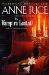 The Vampire Lestat (The Vampire Chronicles,  #2) - Anne Rice