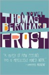 Frost: A Novel - Thomas Bernhard