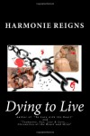 Dying to Live - Harmonie Reigns