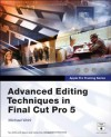 Apple Pro Training Series: Advanced Editing Techniques in Final Cut Pro 5 (Apple Pro Training) - Michael Wohl, DigitalFilm Tree