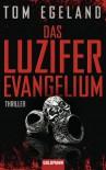 Lucifers evangelium - Tom Egeland, Günther Frauenlob, Maike Dörries
