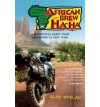 African Brew Ha-Ha: A Motorcycle Quest from Lancashire to Cape Town - Alan Whelan