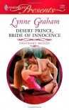 Desert Prince, Bride of Innocence  (Harlequin Presents, #2884) - Lynne Graham