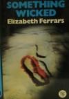 Something Wicked - Elizabeth Ferrars