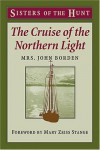The Cruise of the Northern Light (Sisters of the Hunt) - Courtney Borden