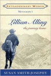 Lillian Alling: The Journey Home - Susan Smith-Josephy