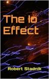 The Io Effect - Robert Stadnik