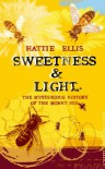 Sweetness and Light - Hattie Ellis