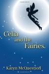 Celia And The Fairies - Karen McQuestion