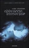 Abbraccio immortale - Cate Tiernan, J.L. Dubbini, Giovanna Scocchera