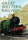 Great Western Railway: A History - Andrew Roden