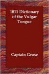 1811 Dictionary Of The Vulgar Tongue - Grose Captain Grose