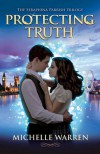 Protecting Truth (The Seraphina Parrish Trilogy, #2) - Michelle Warren