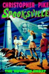 The Howling Ghost (Spooksville 2) - Christopher Pike