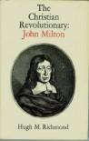 The Christian Revolutionary: John Milton - Hugh M. Richmond