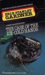 The Case of the Ice-Cold Hands - Erle Stanley Gardner