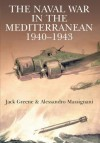 The Naval War In The Mediterranean 1940 1943 - Alessandro Massignani, Jack Greene