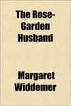 The Rose-Garden Husband - Margaret Widdemer
