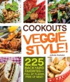 Cookouts Veggie Style!: 225 Backyard Favorites - Full of Flavor, Free of Meat - Jolinda Hackett