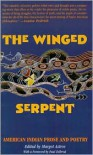 The Winged Serpent: American Indian Prose and Poetry - Margot Astrov (Editor),  Foreword by Paul G. Zolbrod