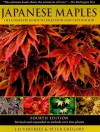 Japanese Maples: The Complete Guide to Selection and Cultivation - J.D. Vertrees
