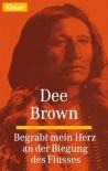 Begrabt Mein Herz An Der Biegung Des Flusses - Dee Brown