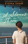 A Stone's Throw. Fiona Shaw - Fiona Shaw