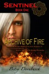 Archive Of Fire - Betsy Dornbusch