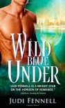 Wild Blue Under - Judi Fennell