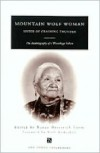 Mountain Wolf Woman, Sister of Crashing Thunder: The Autobiography of a Winnebago Indian - Nancy Oestreich Lurie (Editor),  Mountain