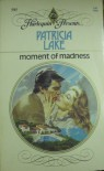 Moment of Madness - Patricia Lake