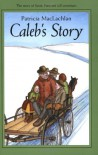 Caleb's Story - Patricia MacLachlan