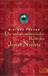 Die Unwahrscheinliche Reise Des Jonas Nichts Roman - Wieland Freund