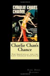Charlie Chan's Chance: The Screenplay For The Lost Charlie Chan Film - Earl Derr Biggers, Philip Klein, Barry Conners