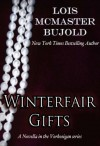 Winterfair Gifts - Lois McMaster Bujold